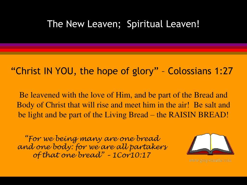 The New Leaven;  Spiritual Leaven!