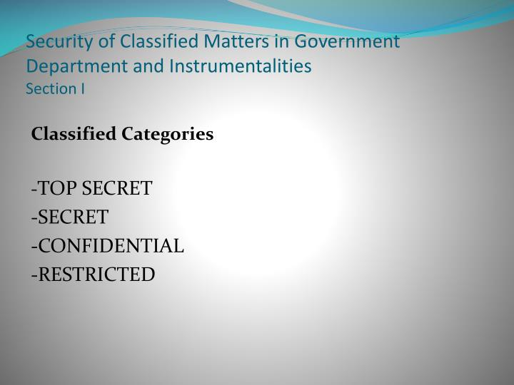 Security of classified matters in government department and instrumentalities section i