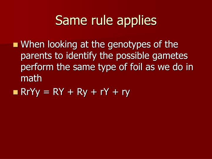 Same rule applies