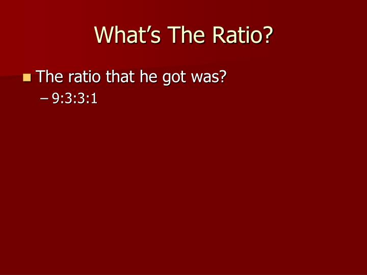 What's The Ratio?