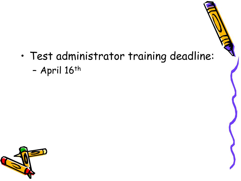 Test administrator training deadline: