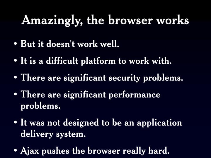 Amazingly, the browser works
