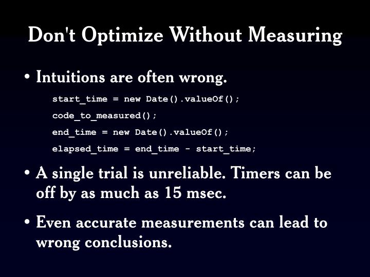 Don't Optimize Without Measuring
