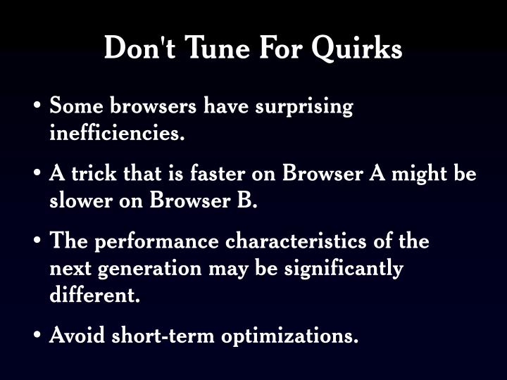 Don't Tune For Quirks