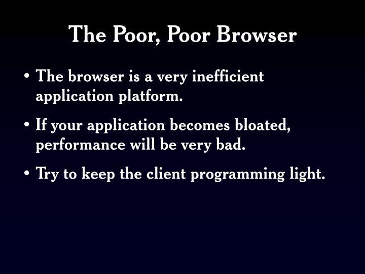 The Poor, Poor Browser