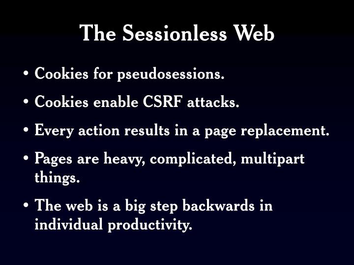 The sessionless web