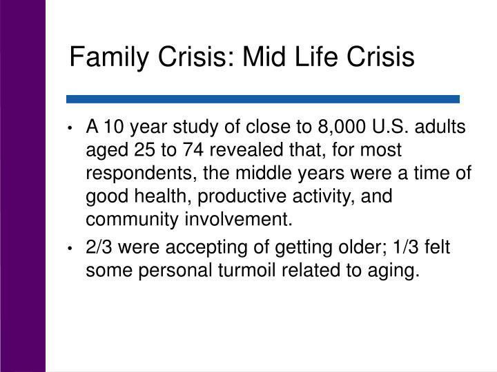 Family Crisis: Mid Life Crisis
