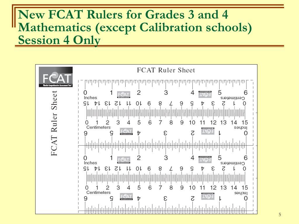 New FCAT Rulers for Grades 3 and 4 Mathematics (except Calibration schools)