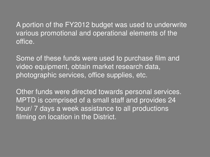 A portion of the FY2012 budget was used to underwrite various promotional and operational elements of the office.