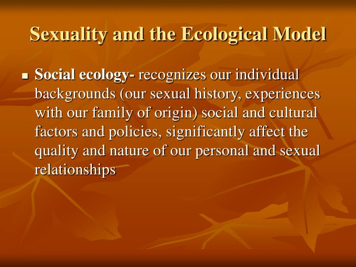 Sexuality and the Ecological Model