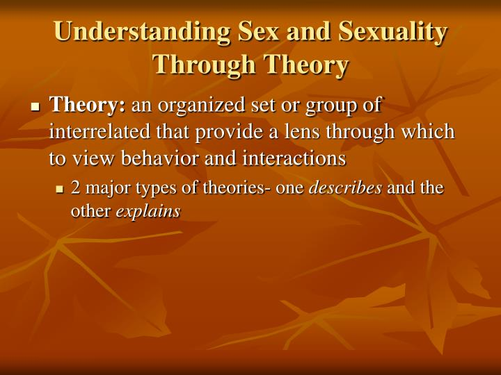 Understanding Sex and Sexuality Through Theory