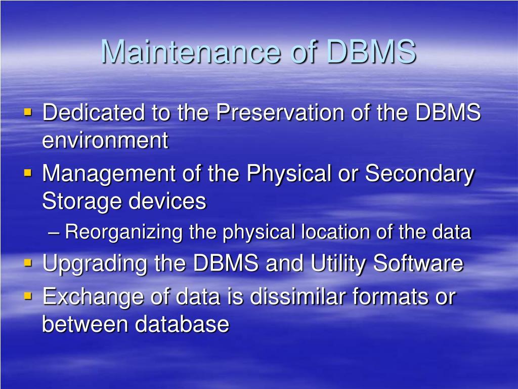 Maintenance of DBMS