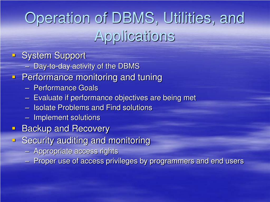 Operation of DBMS, Utilities, and Applications