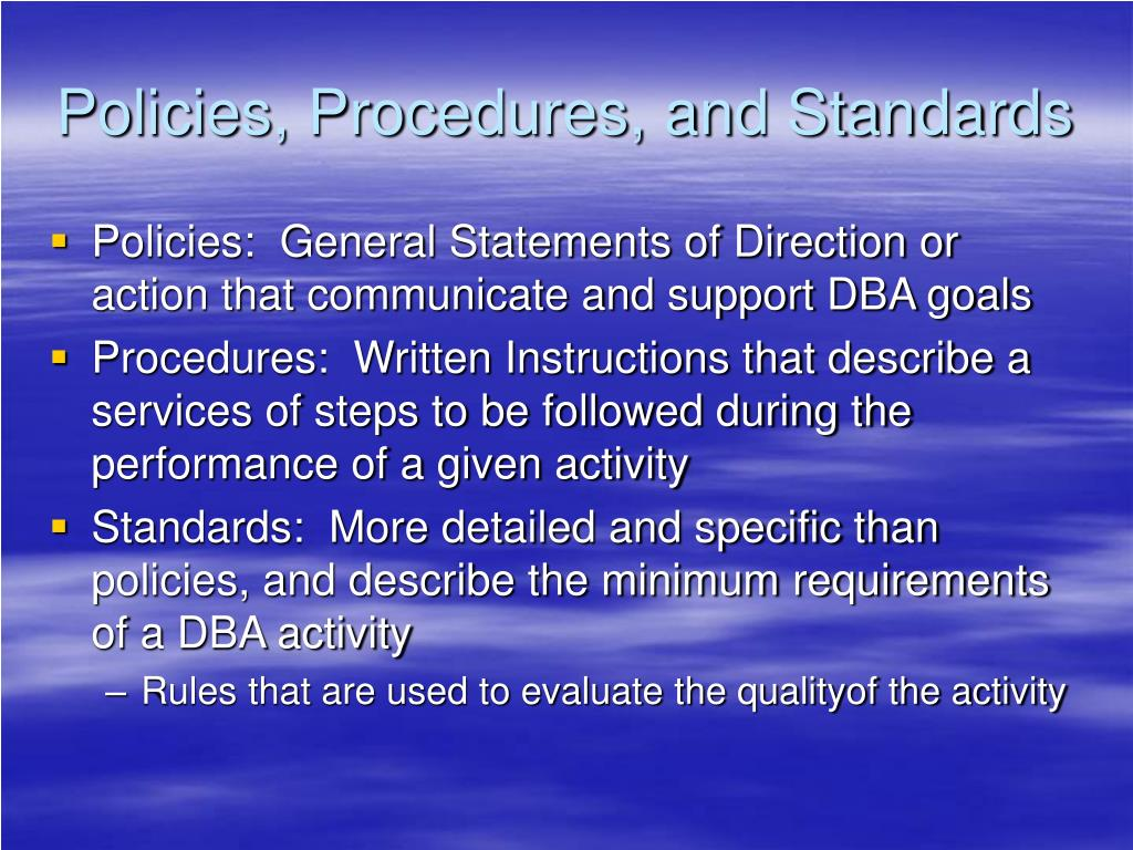 Policies, Procedures, and Standards