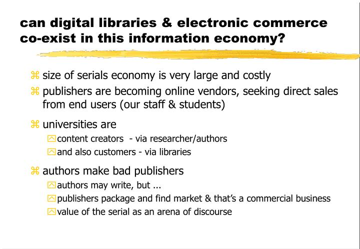 can digital libraries & electronic commerce co-exist in this information economy?