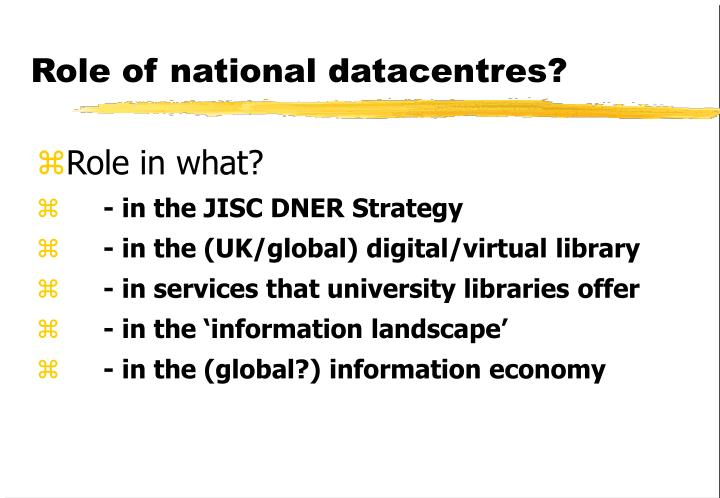 Role of national datacentres?