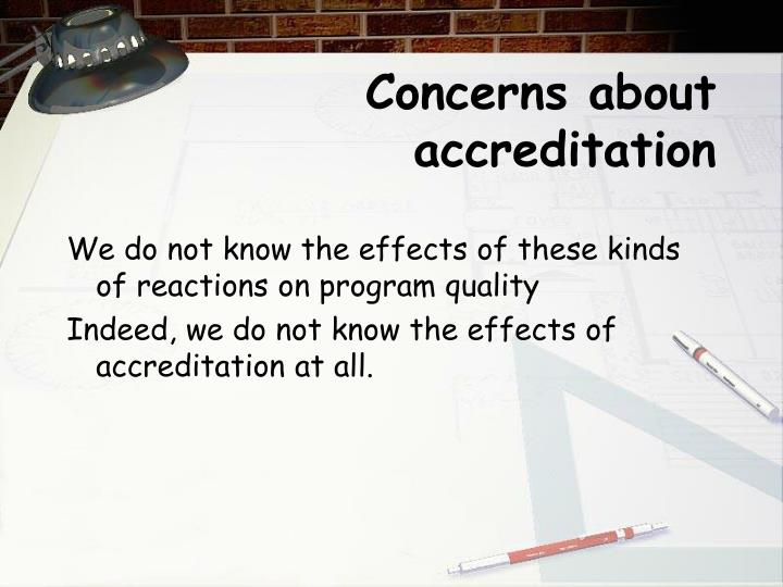 Concerns about accreditation
