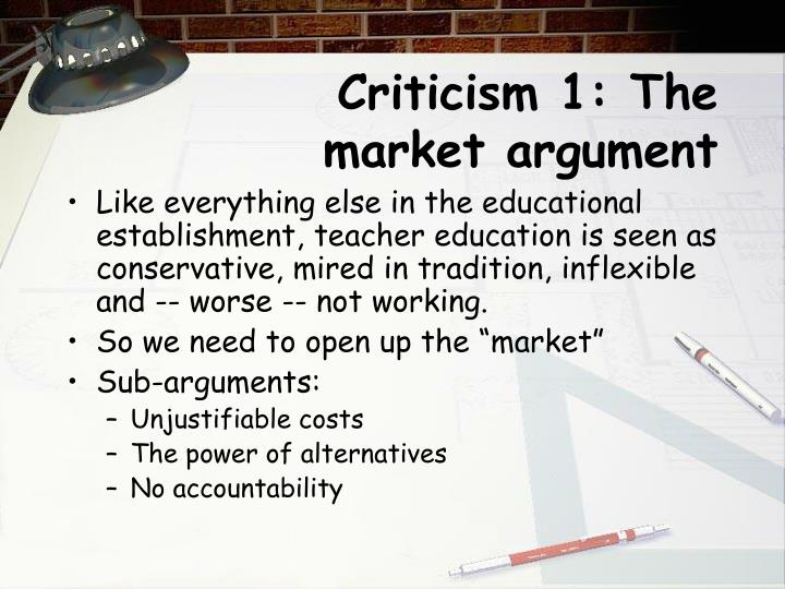 Criticism 1: The market argument