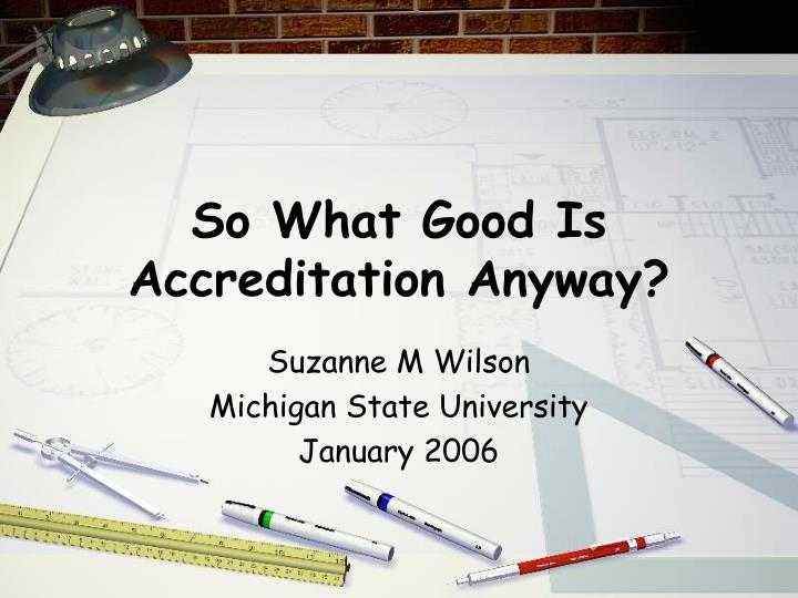 So what good is accreditation anyway