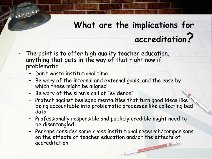 What are the implications for accreditation