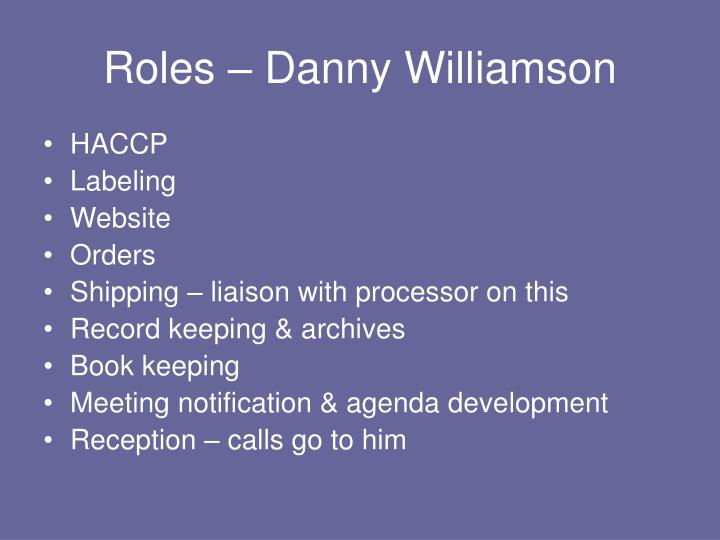 Roles – Danny Williamson