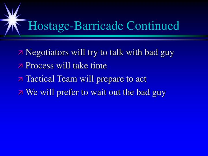 Hostage-Barricade Continued