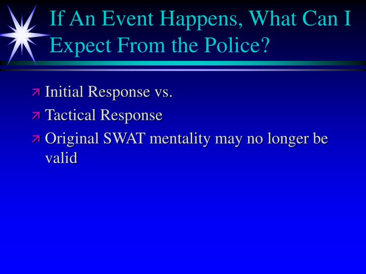 If An Event Happens, What Can I Expect From the Police?