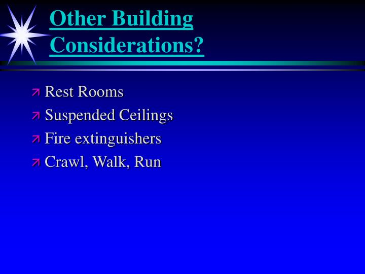 Other Building Considerations?