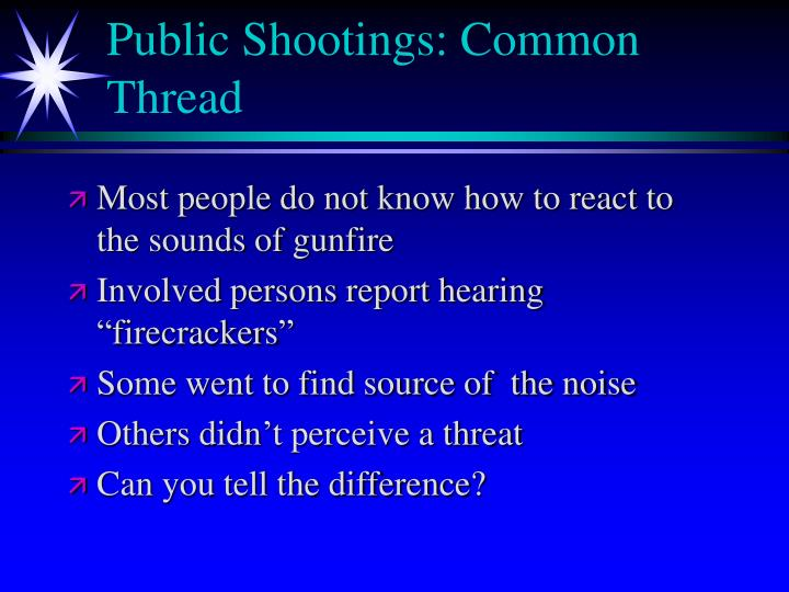 Public Shootings: Common Thread