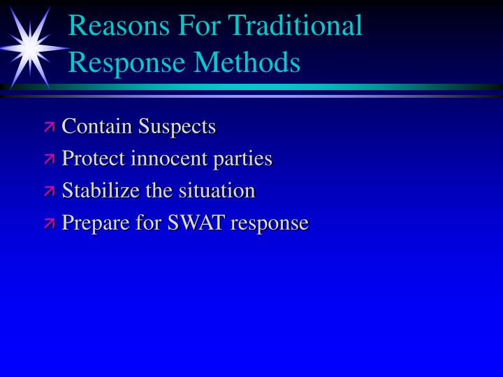 Reasons for traditional response methods