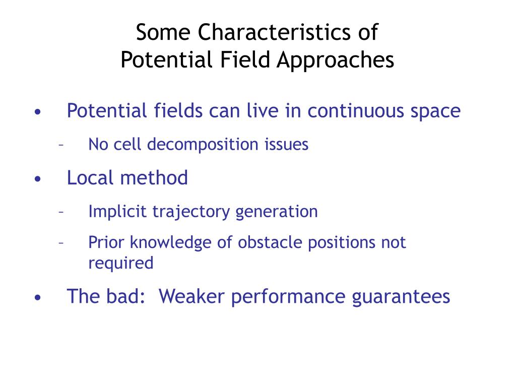 Potential fields can live in continuous space