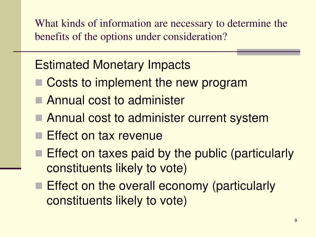 What kinds of information are necessary to determine the benefits of the options under consideration?