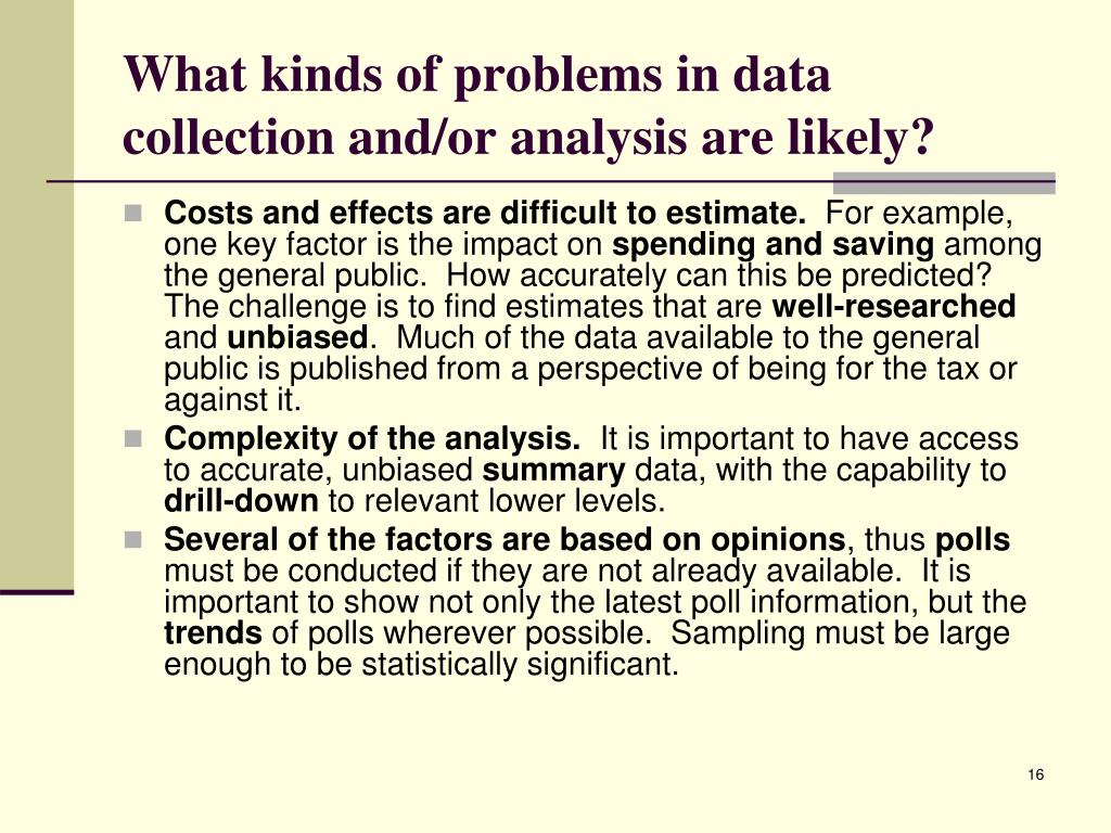 What kinds of problems in data collection and/or analysis are likely?