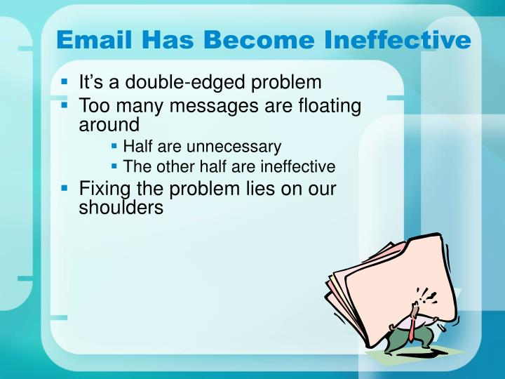 Email has become ineffective