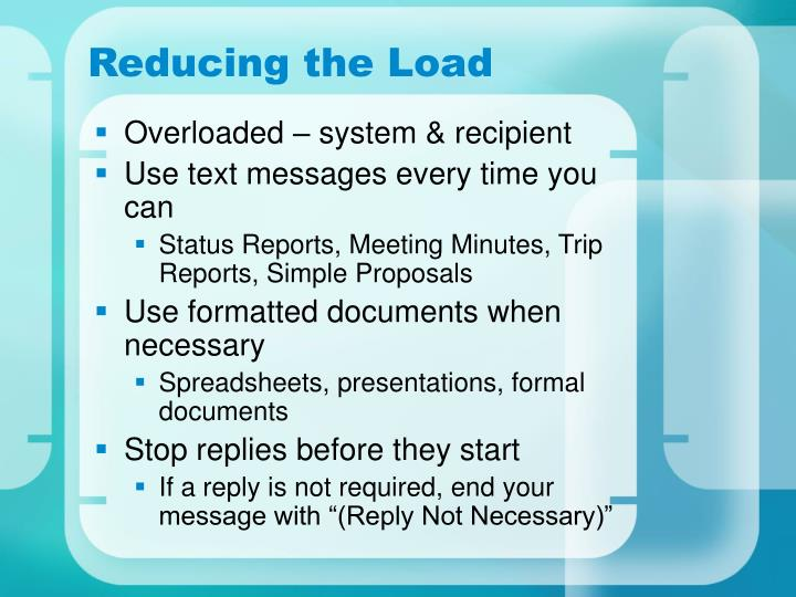 Reducing the Load