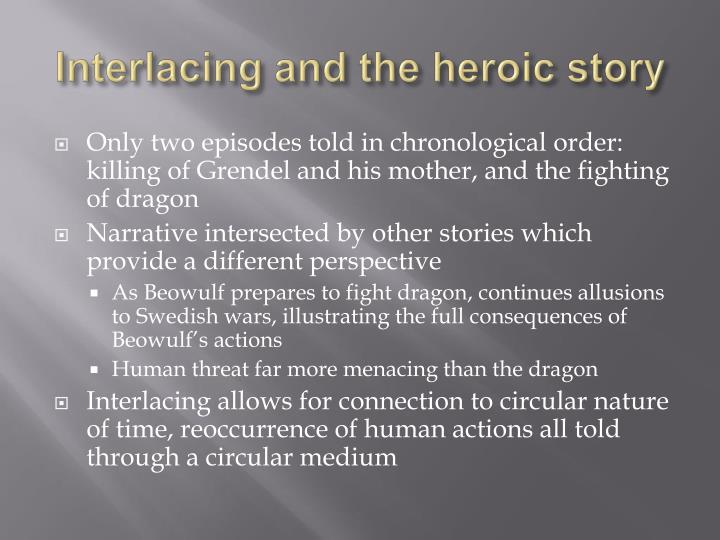 Interlacing and the heroic story