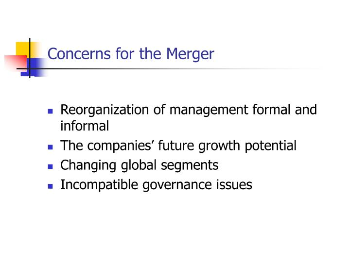 Concerns for the Merger