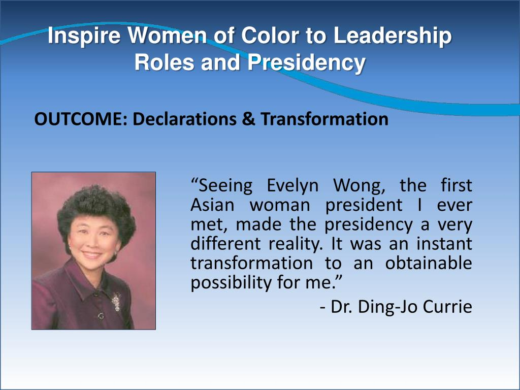 Inspire Women of Color to Leadership Roles and Presidency