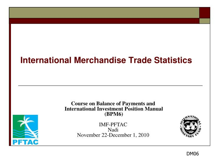 International merchandise trade statistics