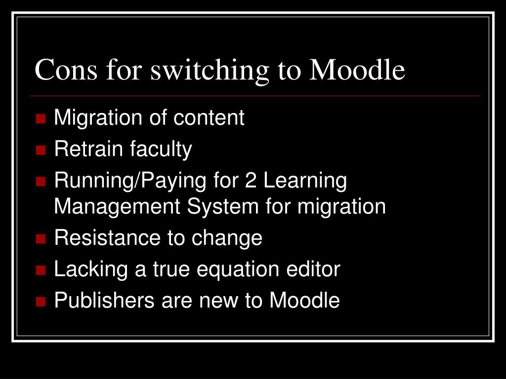Cons for switching to Moodle