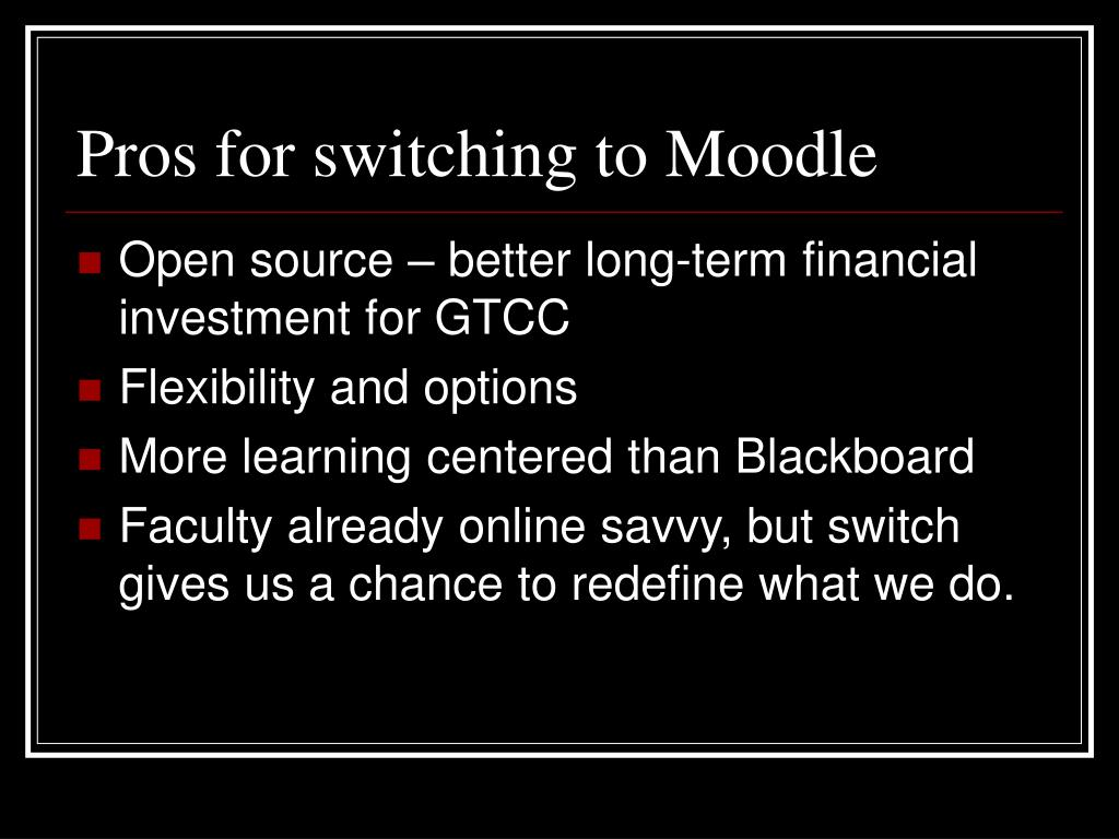 Pros for switching to Moodle