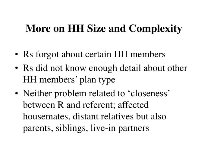 More on HH Size and Complexity