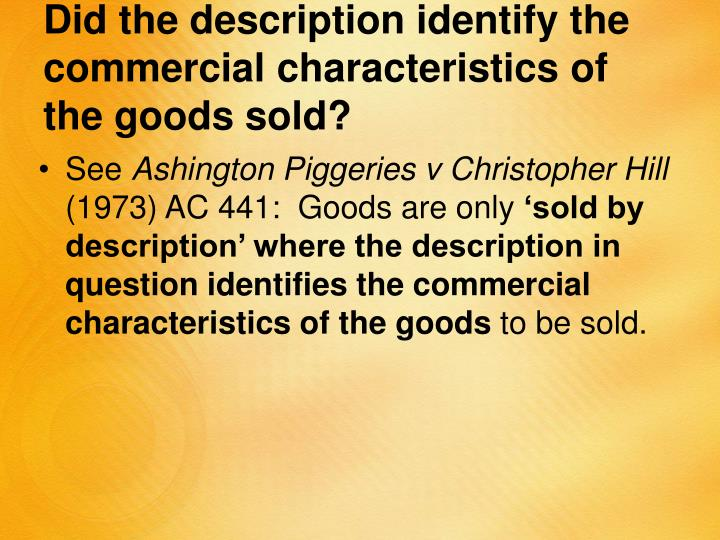 Did the description identify the commercial characteristics of the goods sold?