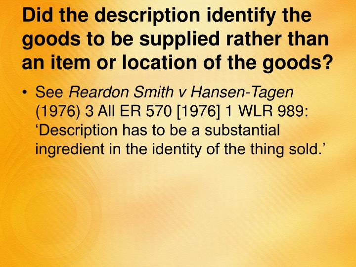Did the description identify the goods to be supplied rather than an item or location of the goods?