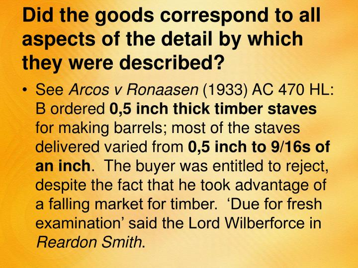 Did the goods correspond to all aspects of the detail by which they were described?