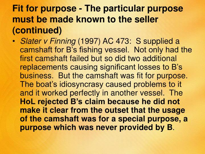Fit for purpose - The particular purpose must be made known to the seller (continued)