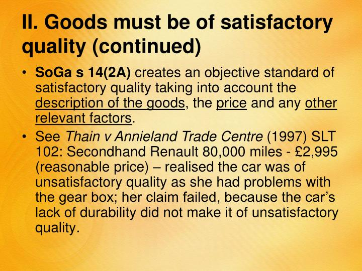 II. Goods must be of satisfactory quality (continued)