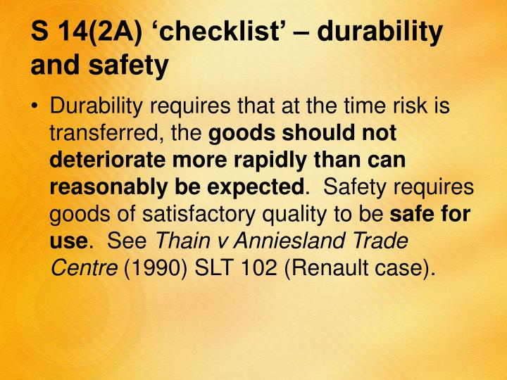 S 14(2A) 'checklist' – durability and safety