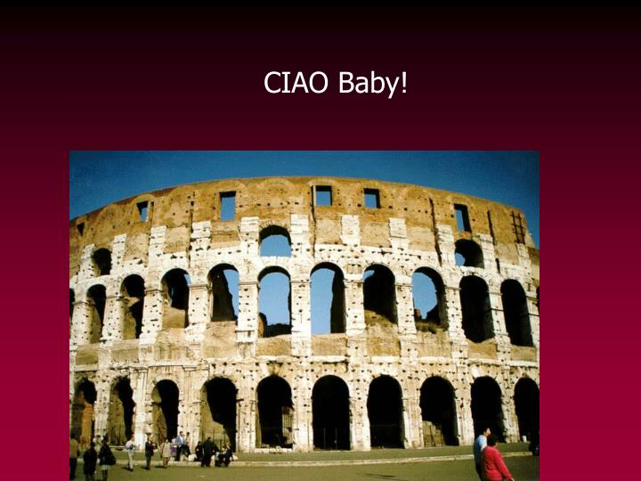CIAO Baby!