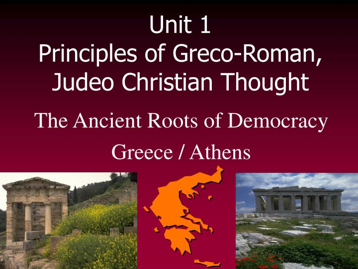 Unit 1 principles of greco roman judeo christian thought
